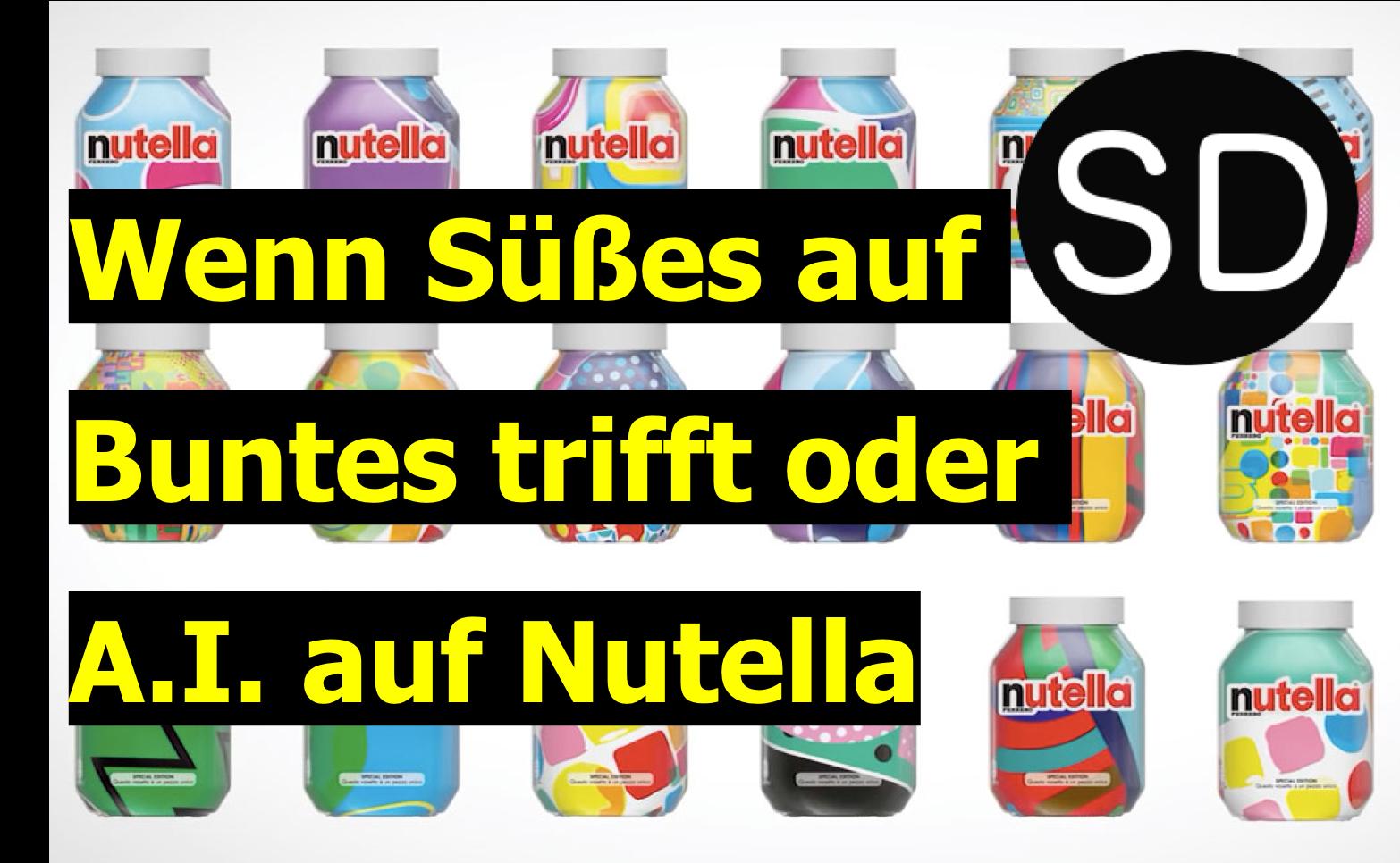 How To – Nutella und A.I. – Wenn Süßes auf Buntes trifft